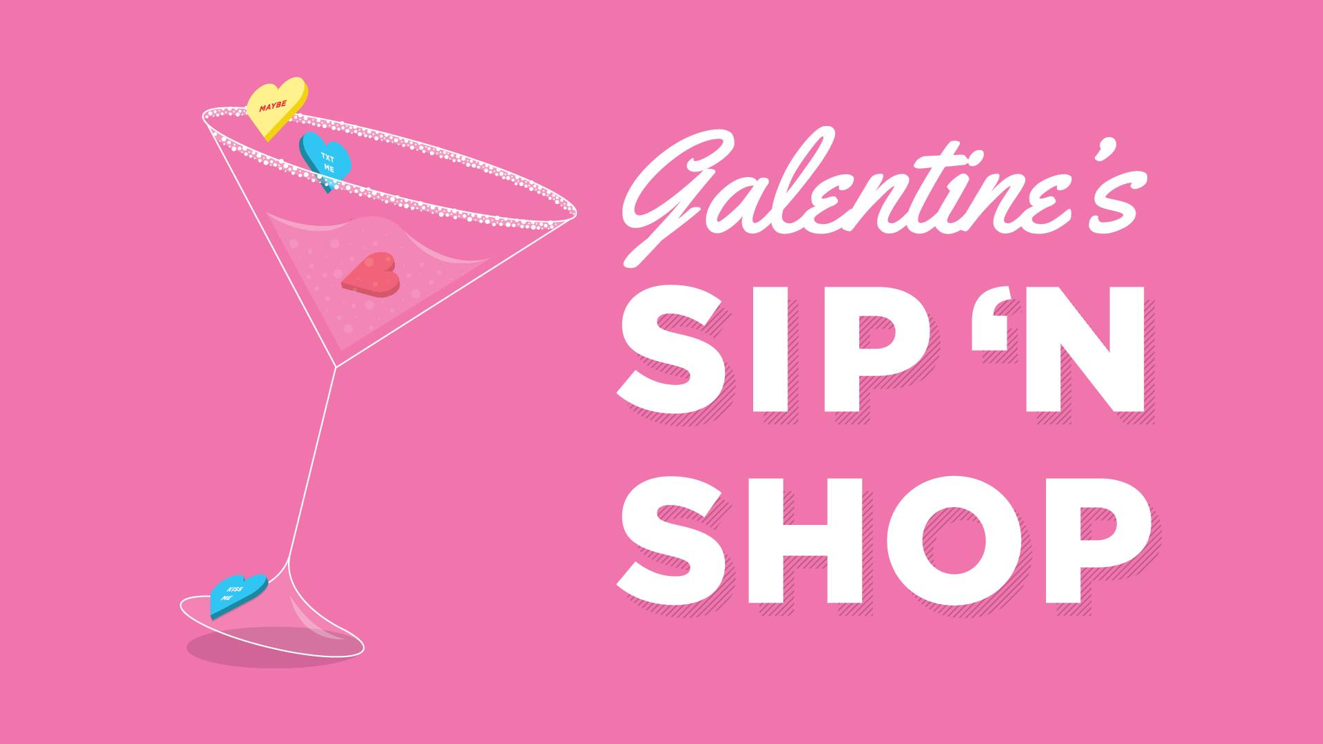 Event photo for Galentine's Sip 'N Shop at Maplewood Mall